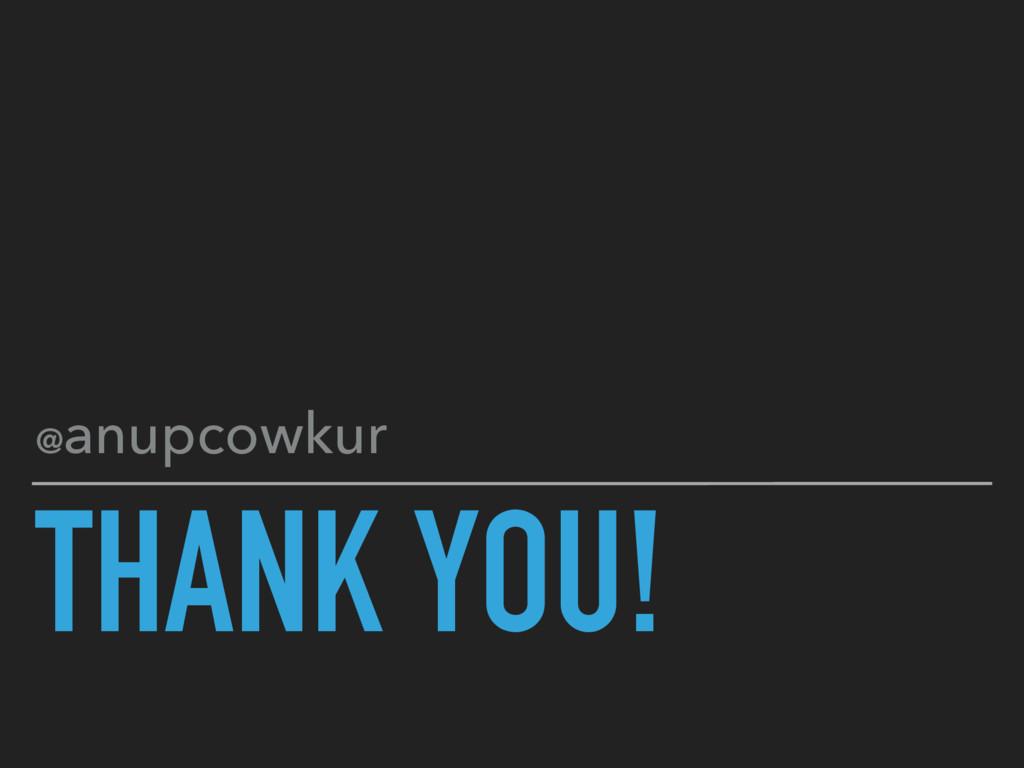 THANK YOU! @anupcowkur