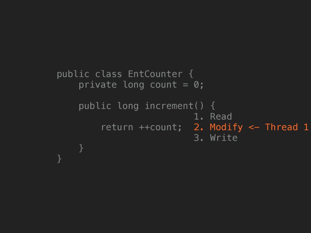 public class EntCounter { private long count =...