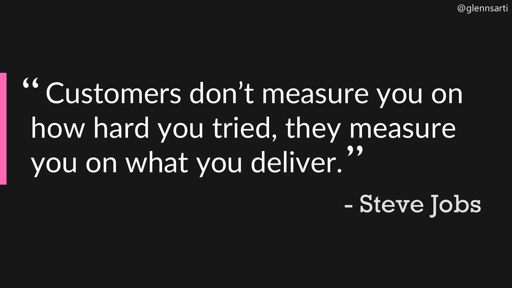 @glennsarti Customers don't measure you on how ...