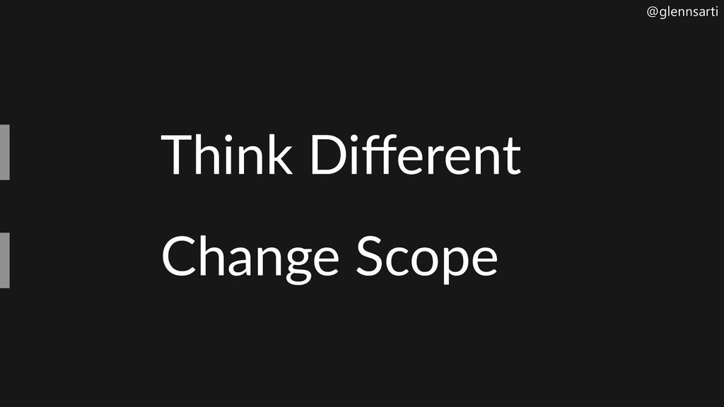 @glennsarti Think Different Change Scope