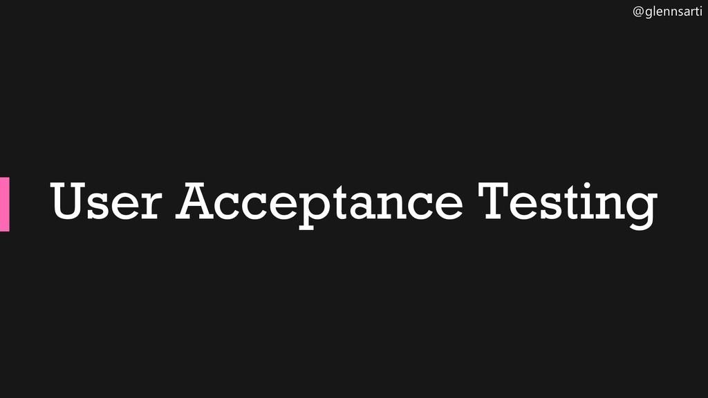 @glennsarti User Acceptance Testing