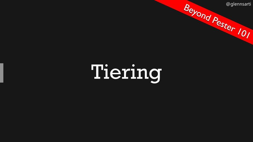 @glennsarti Tiering