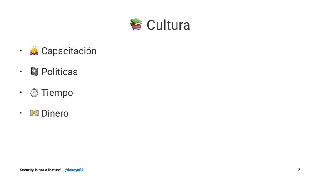 """! Cultura • ! Capacitación • """" Politicas • ⏱ Ti..."""