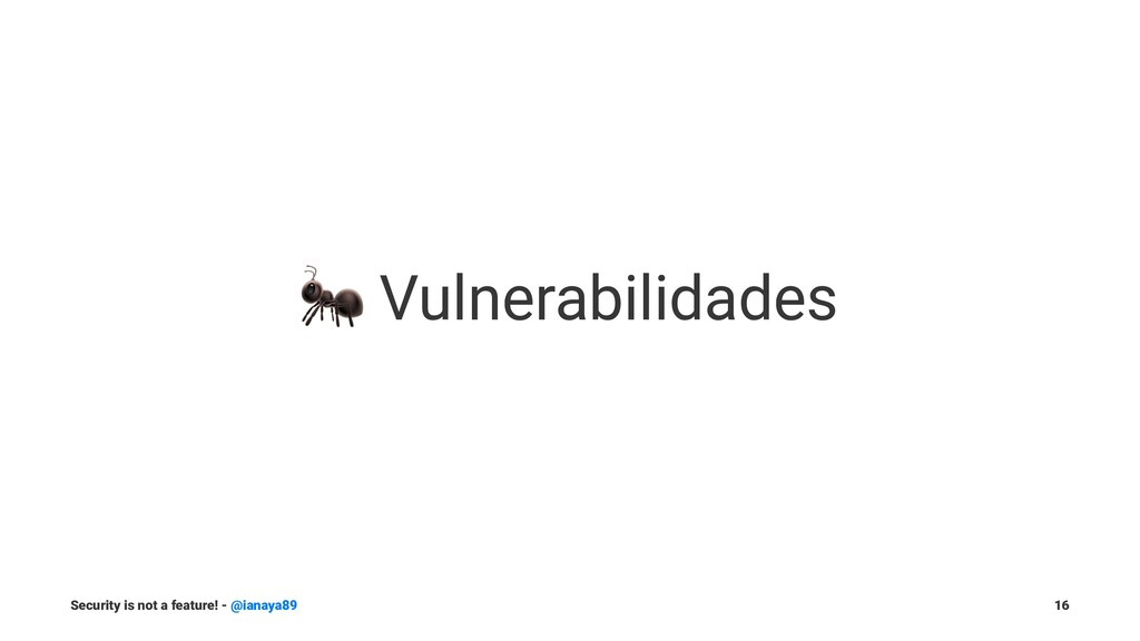 ! Vulnerabilidades Security is not a feature! -...