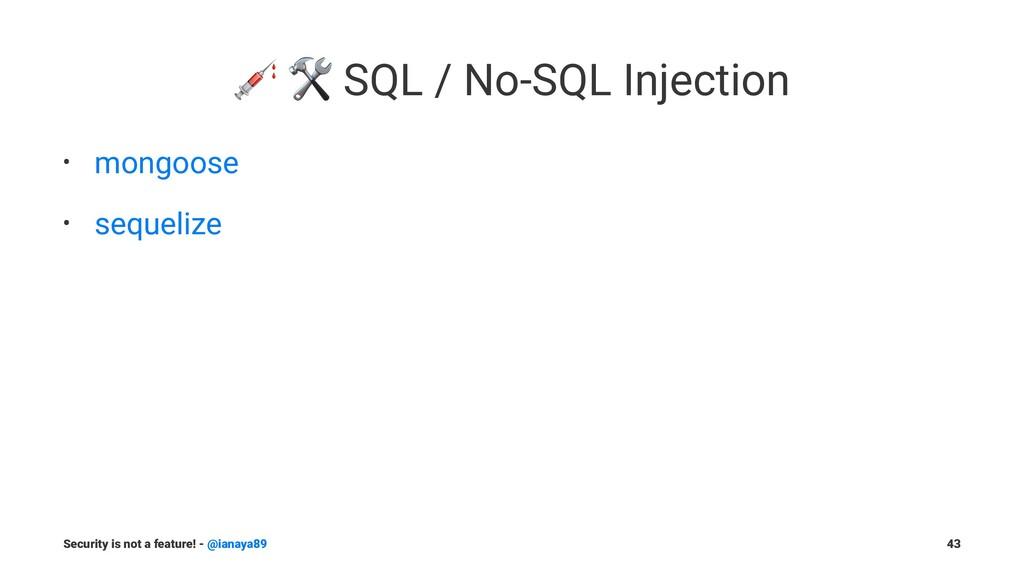 "! "" SQL / No-SQL Injection • mongoose • sequeli..."