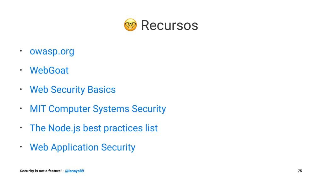 ! Recursos • owasp.org • WebGoat • Web Security...