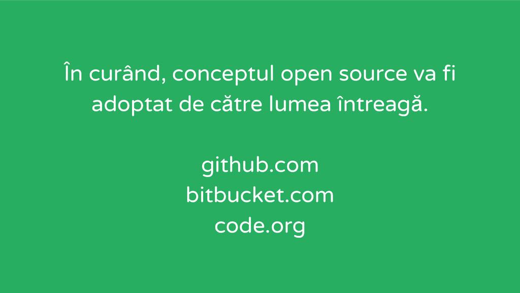 În curând, conceptul open source va fi adoptat ...