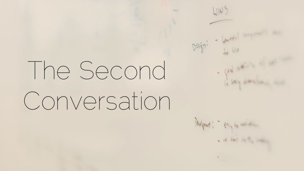 The Second Conversation