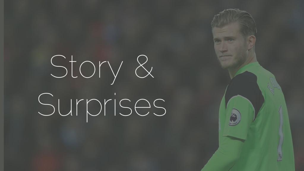 Story & Surprises