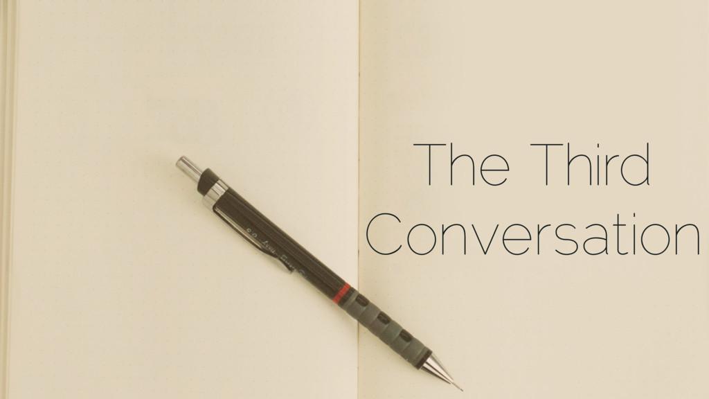 The Third Conversation