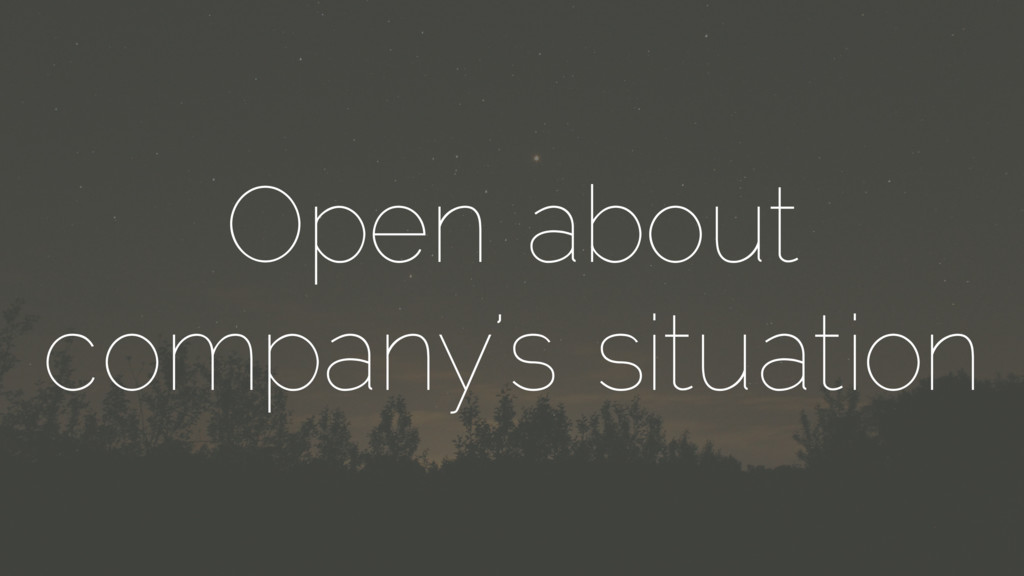 Open about company's situation