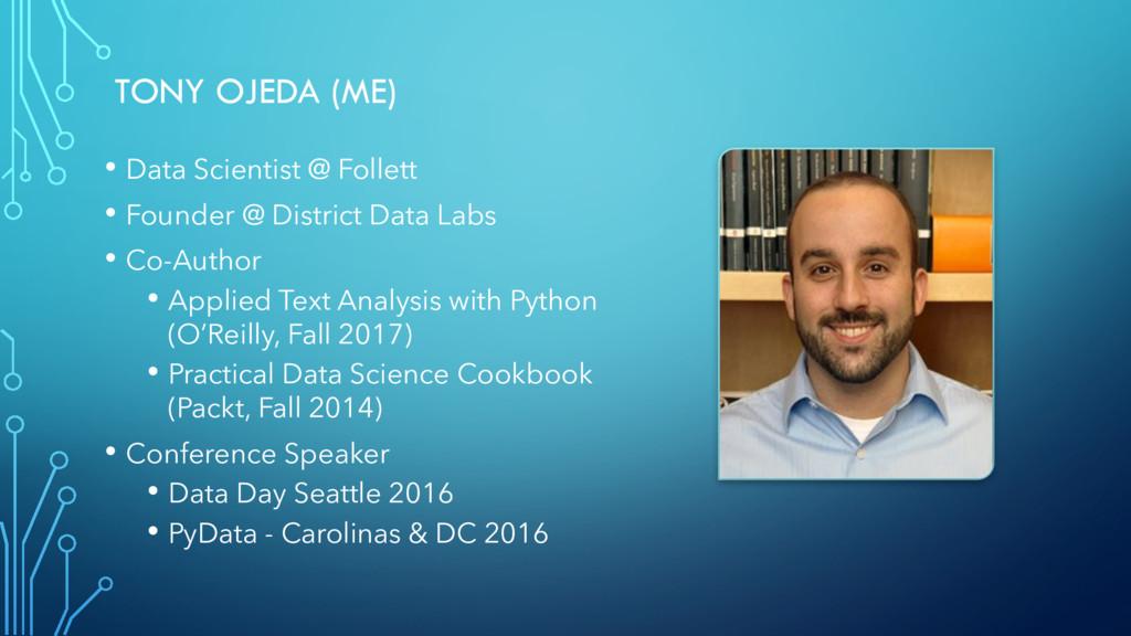 TONY OJEDA (ME) • Data Scientist @ Follett • Fo...