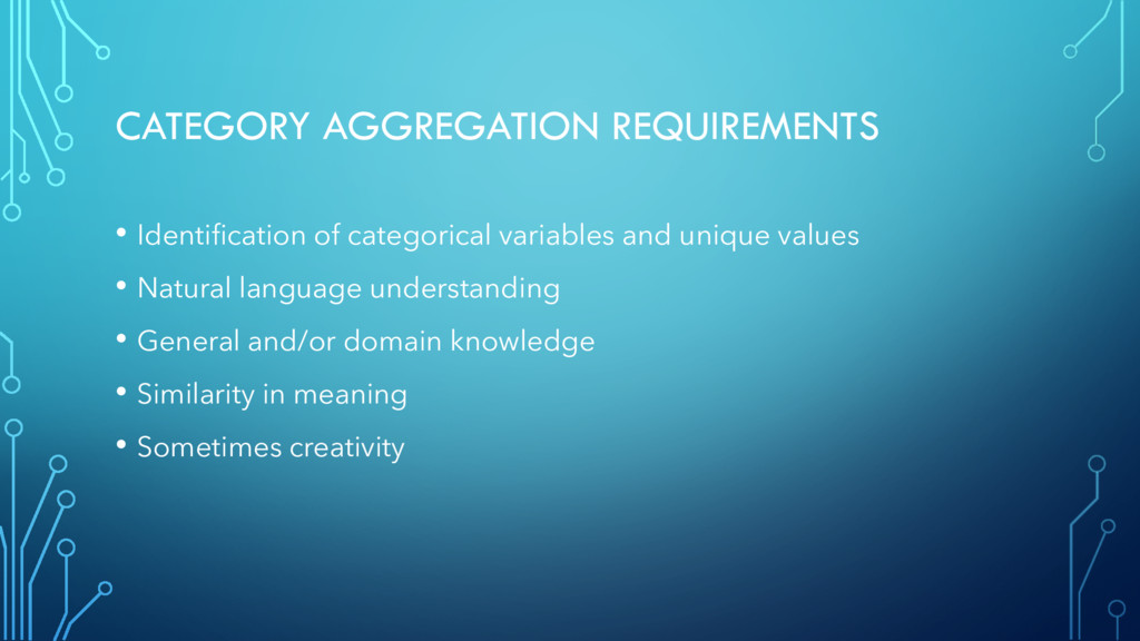 CATEGORY AGGREGATION REQUIREMENTS • Identificat...