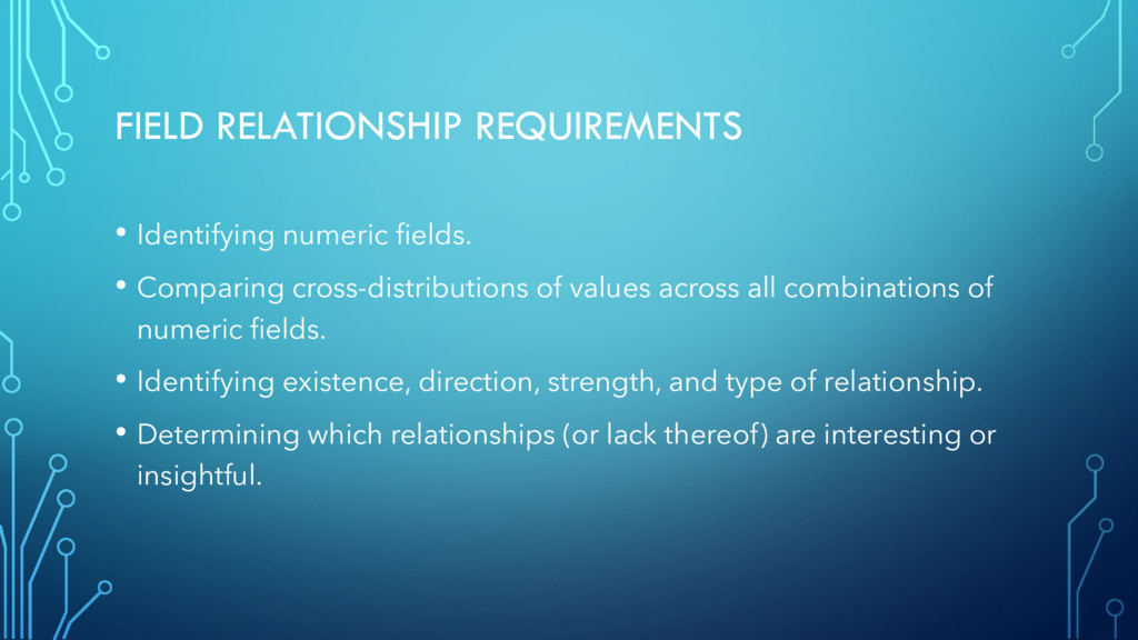 FIELD RELATIONSHIP REQUIREMENTS • Identifying n...