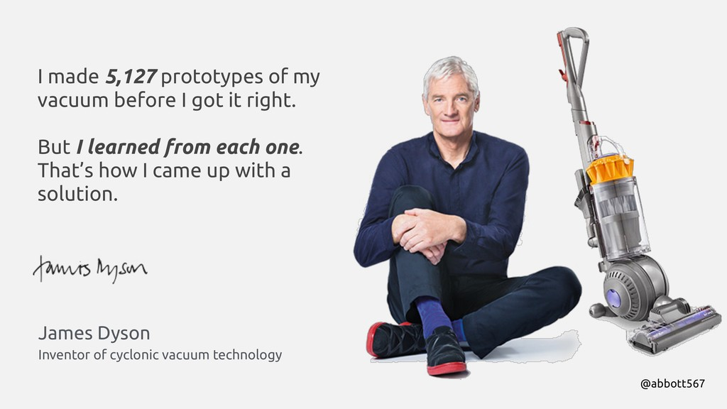 James Dyson I made 5,127 prototypes of my vacuu...