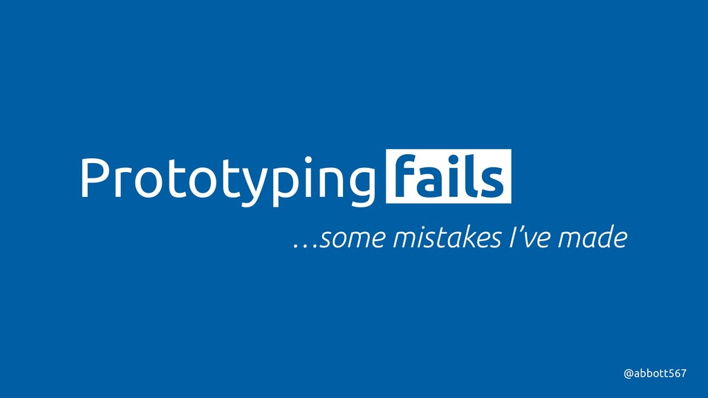 Prototyping fails @abbott567 …some mistakes I'v...
