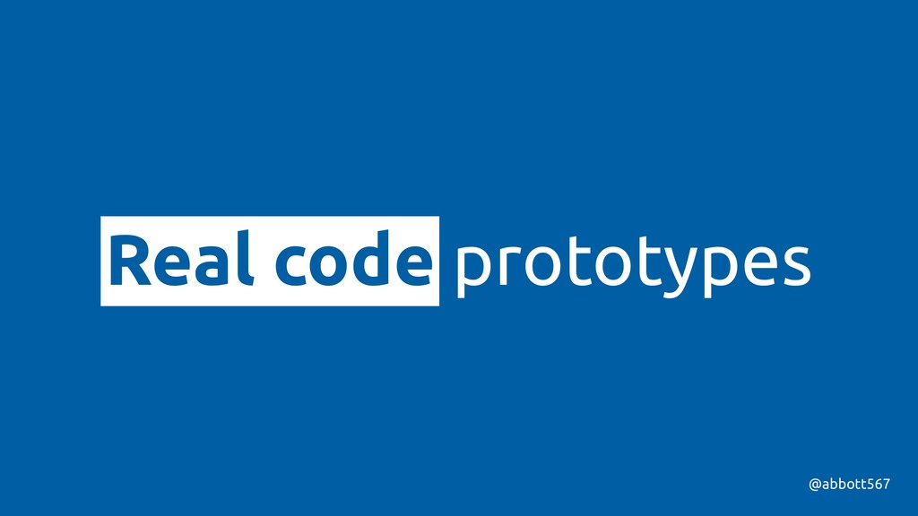 @abbott567 Real code prototypes