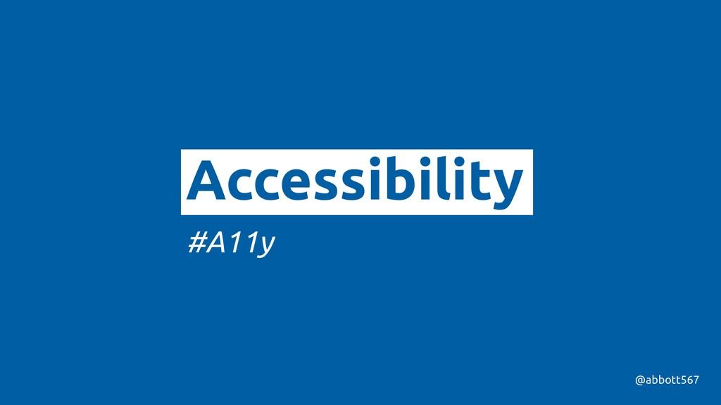 @abbott567 Accessibility #A11y