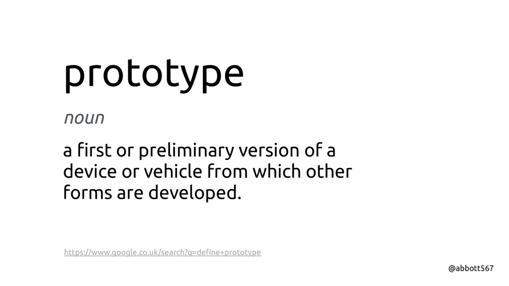 prototype noun a first or preliminary version of...