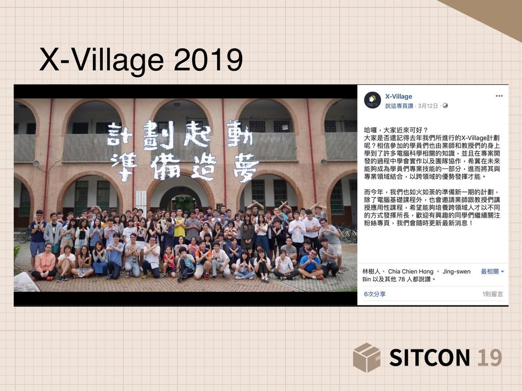 X-Village 2019