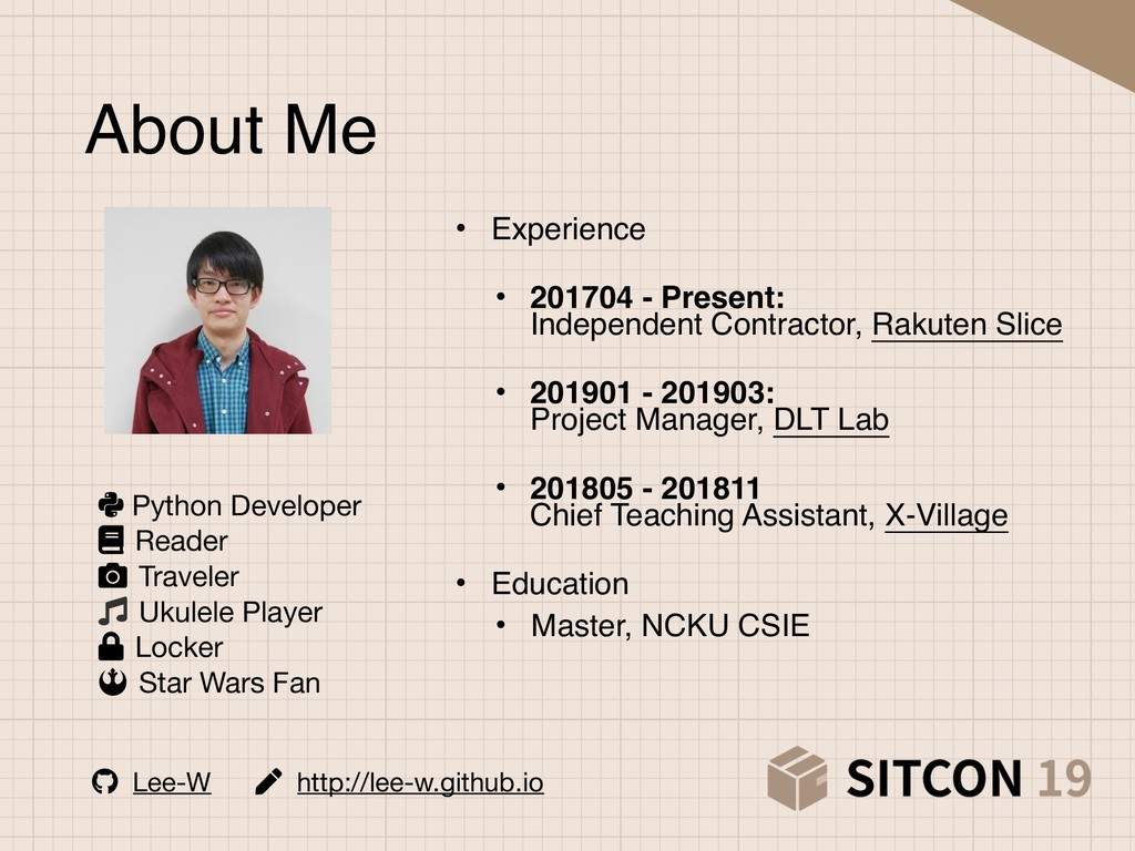 About Me • Experience • 201704 - Present: Ind...