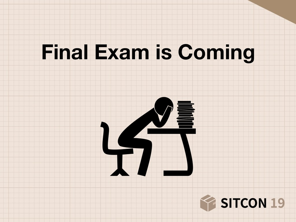 Final Exam is Coming