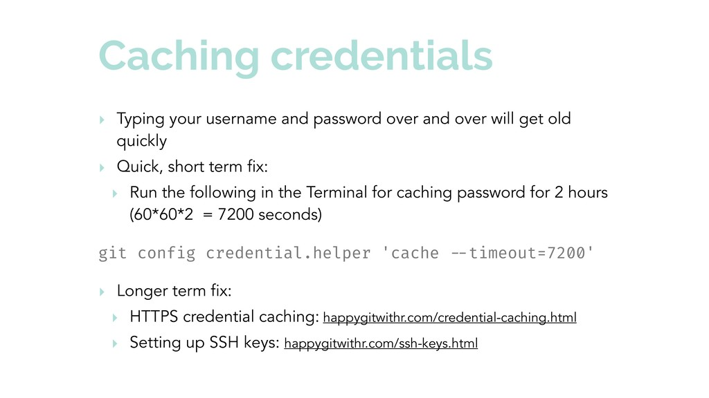 Caching credentials ‣ Typing your username and ...