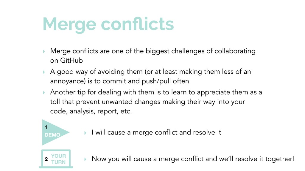 Merge conflicts ‣ Merge conflicts are one of the...