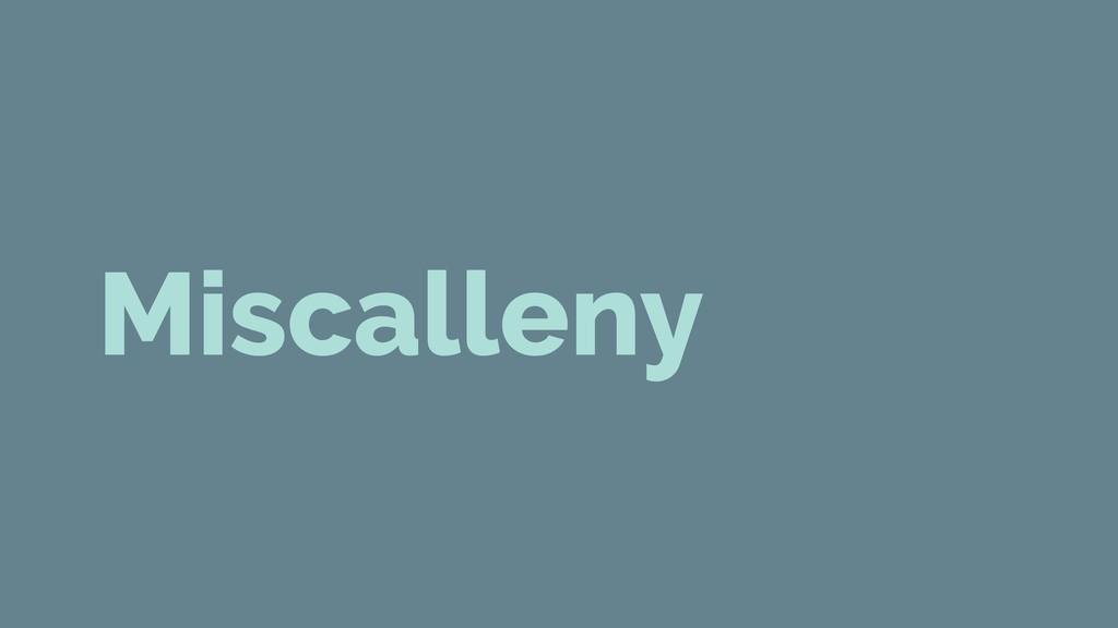 Miscalleny