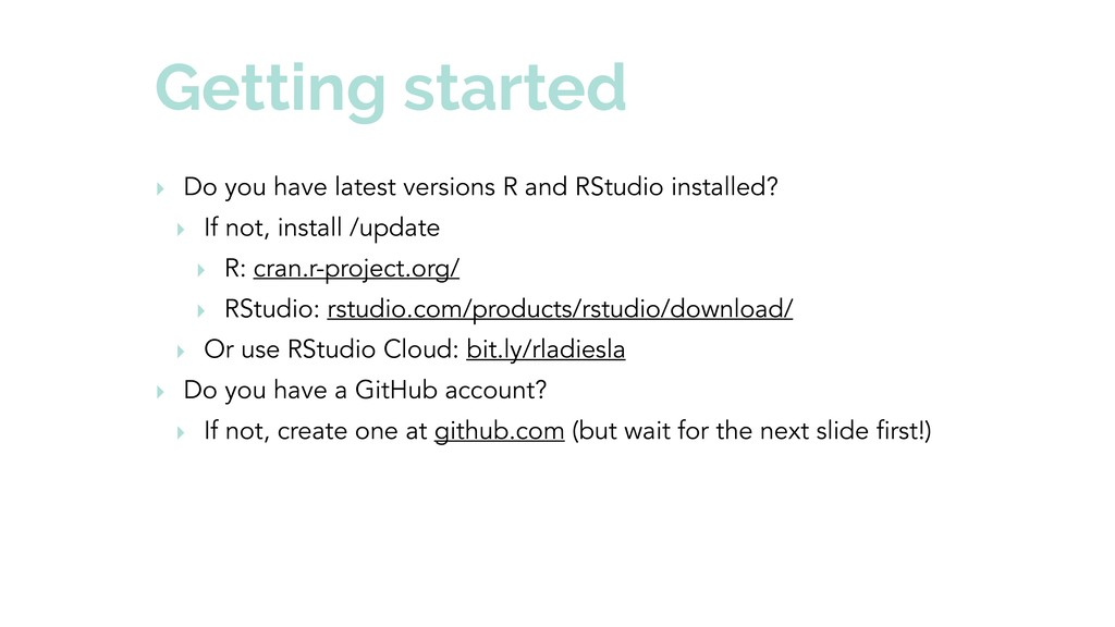 Getting started ‣ Do you have latest versions R...