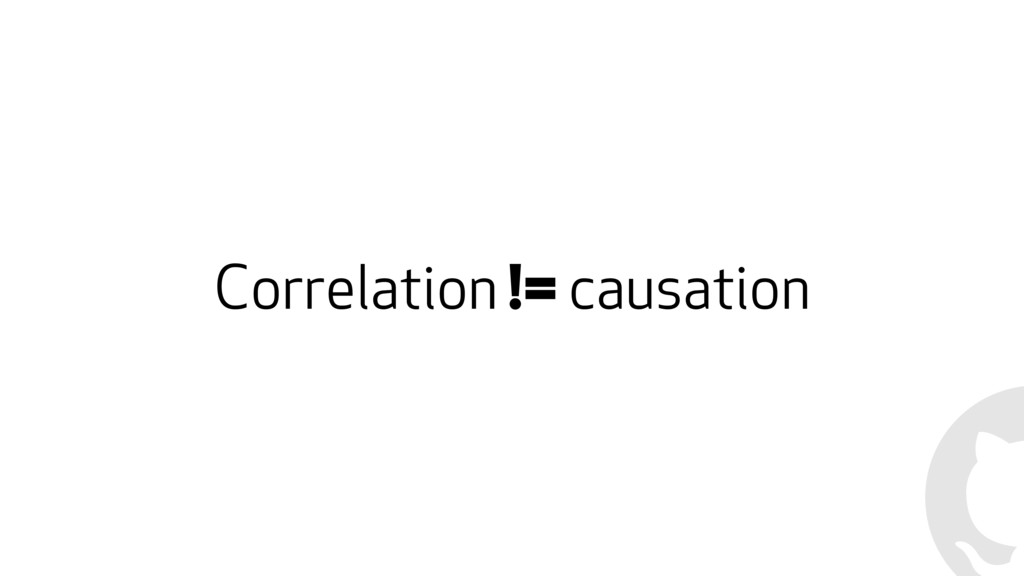 Correlation != causation