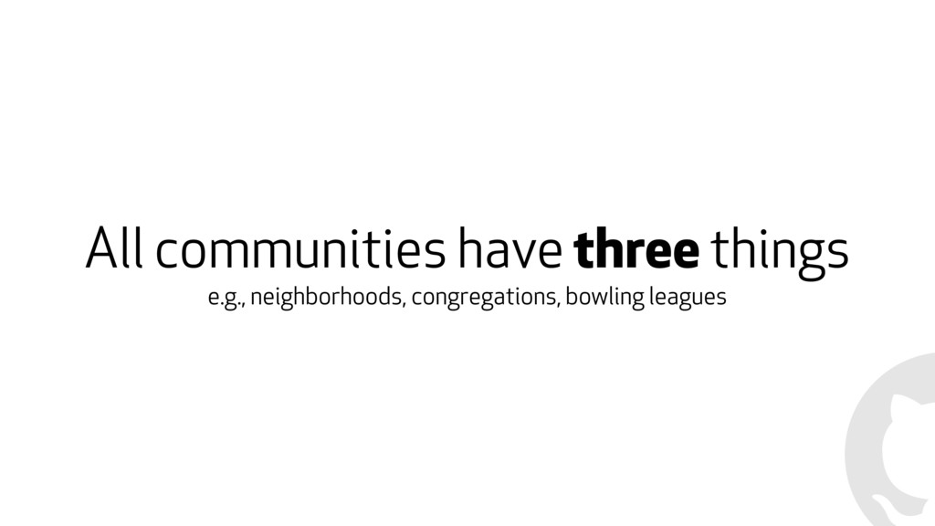 All communities have three things e.g., neighbo...