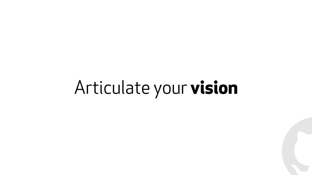 Articulate your vision