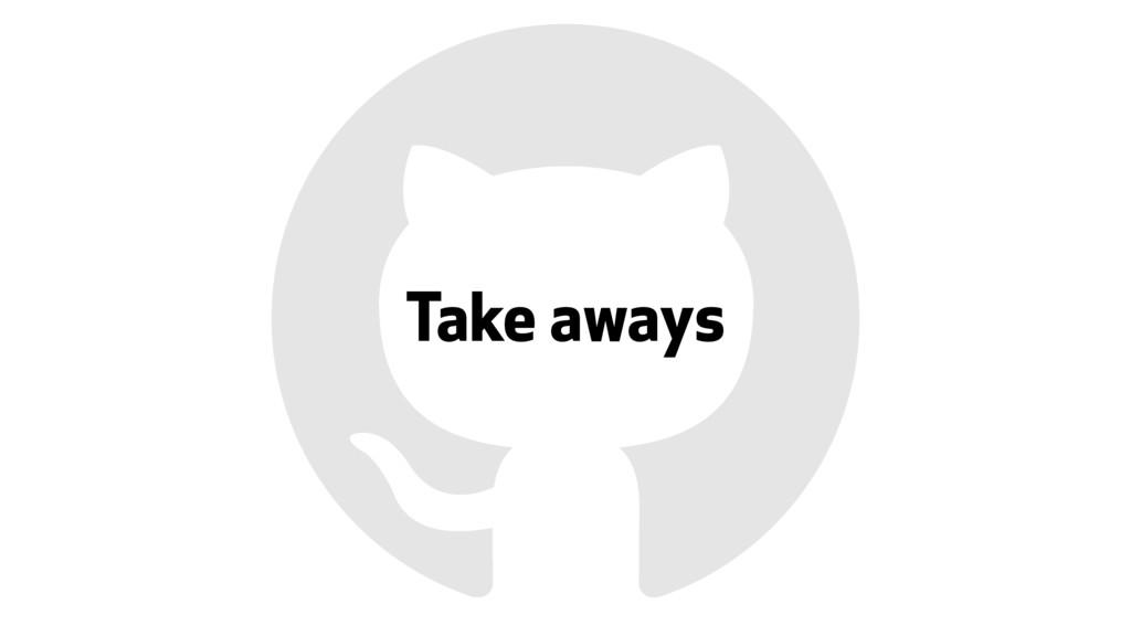 Take aways