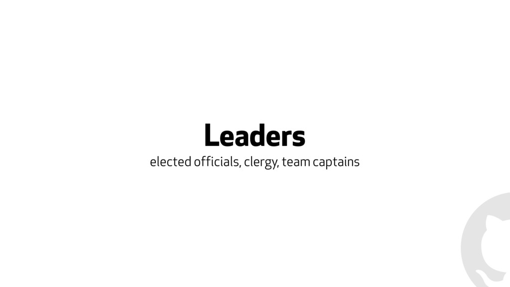 Leaders elected officials, clergy, team captains