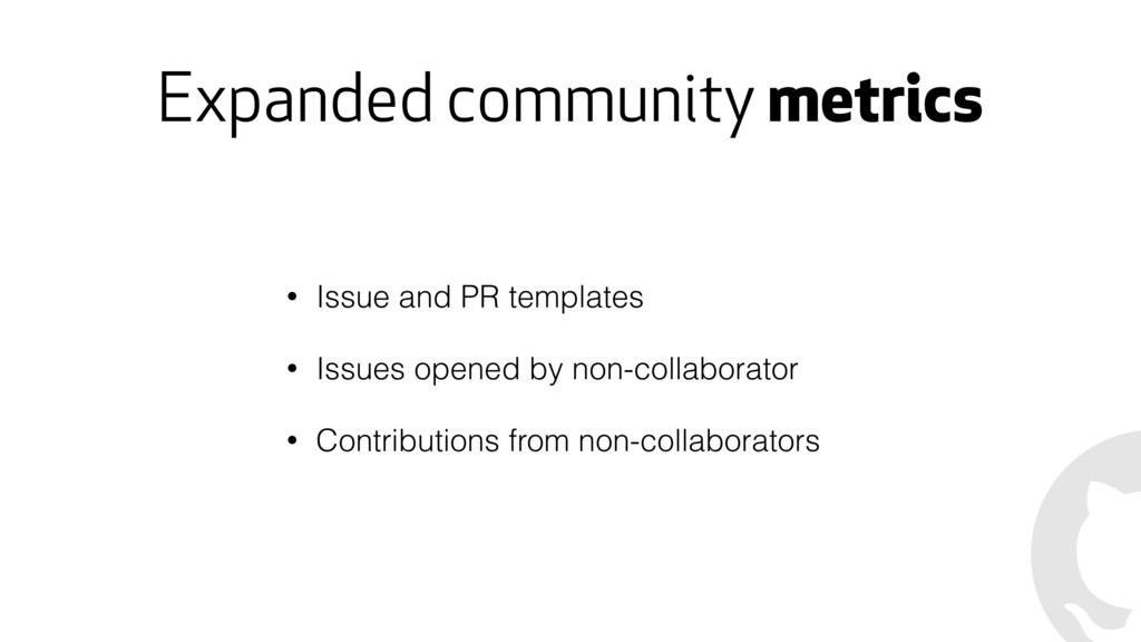 Expanded community metrics • Issue and PR templ...