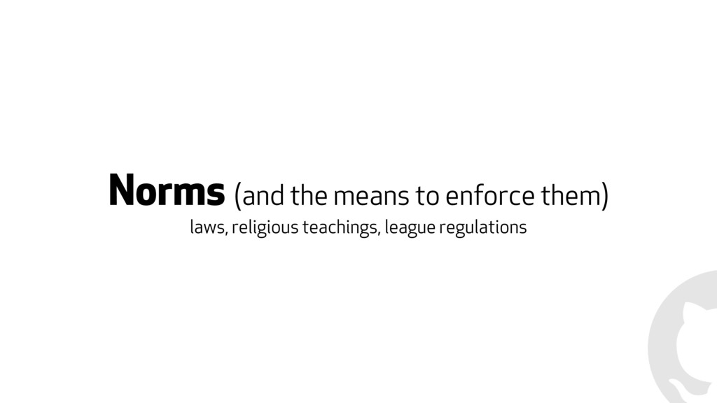 Norms (and the means to enforce them) laws, rel...