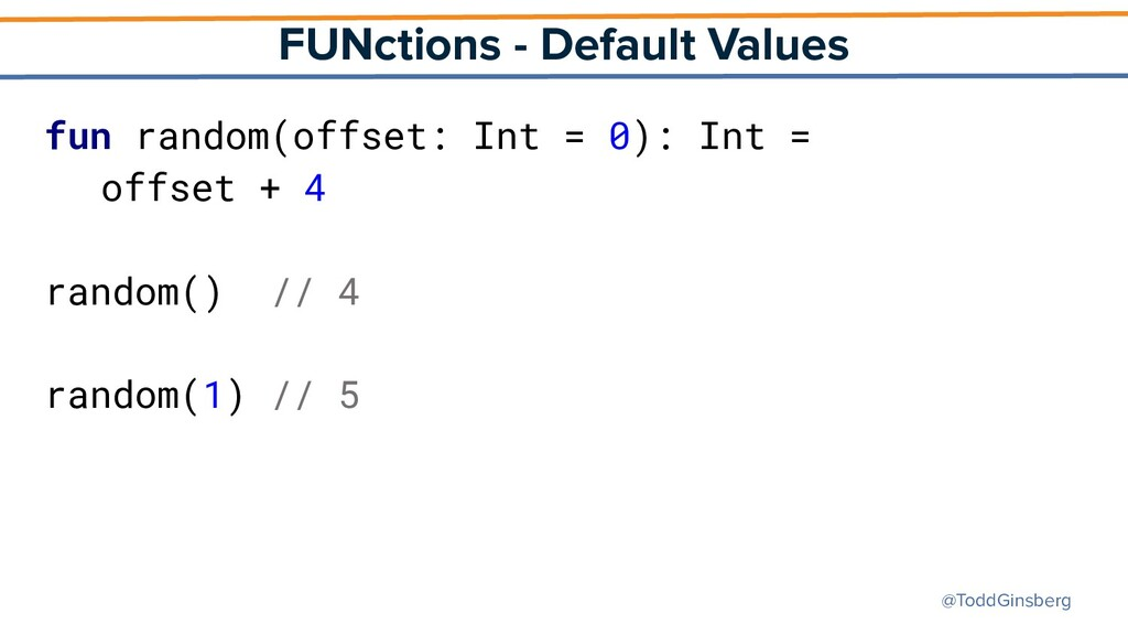 @ToddGinsberg FUNctions - Default Values fun ra...