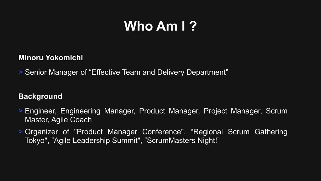 Who Am I ? Minoru Yokomichi > Senior Manager of...