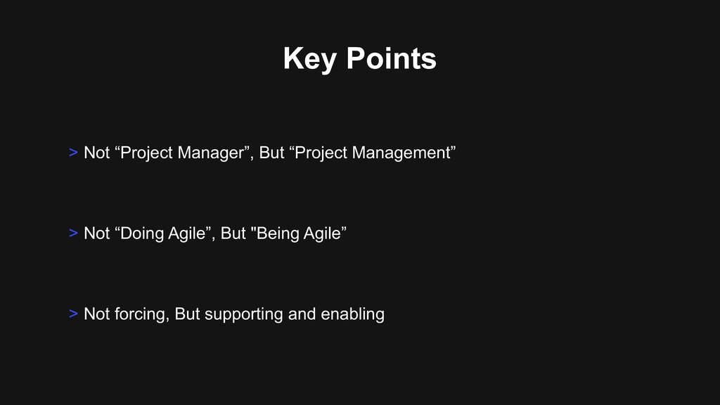 "Key Points > Not ""Doing Agile"", But ""Being Agil..."