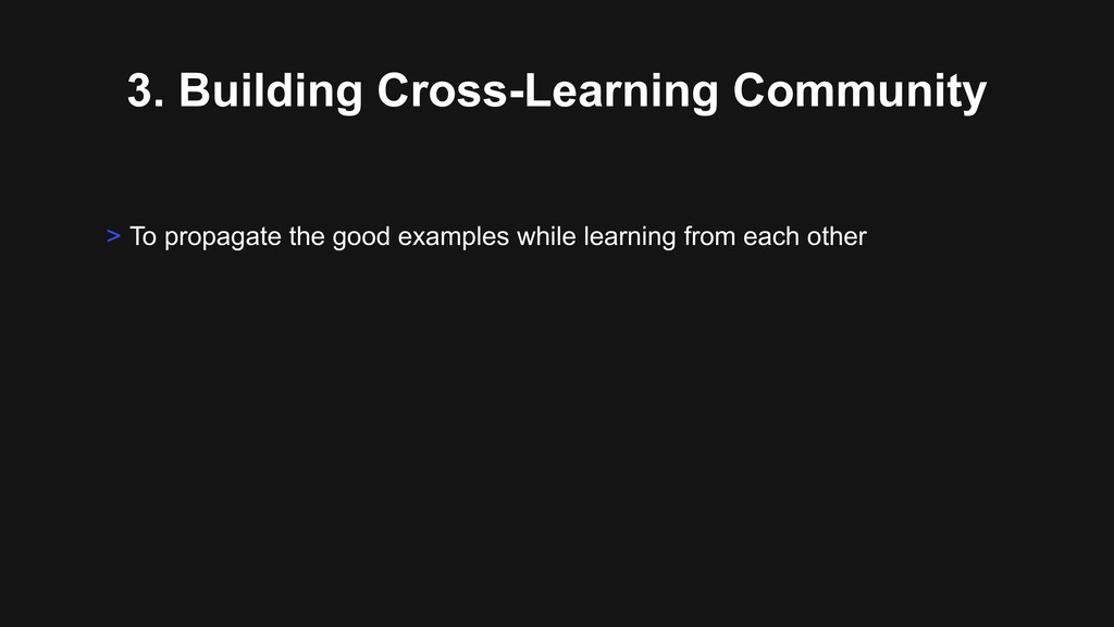 3. Building Cross-Learning Community > To propa...
