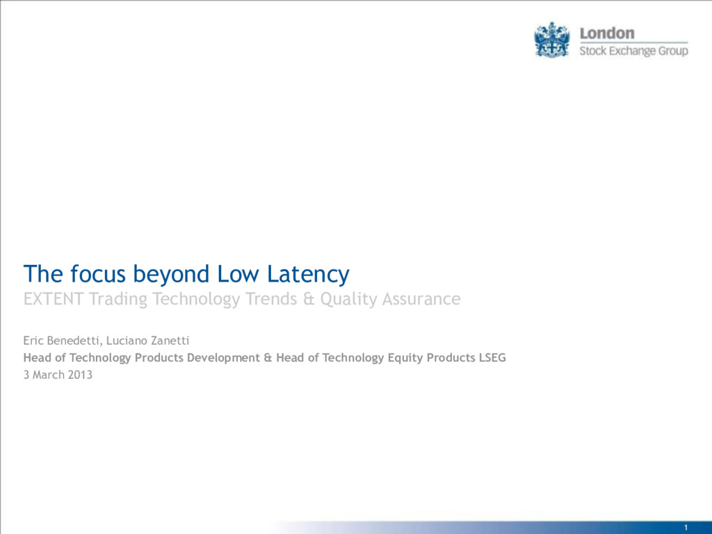 1 The focus beyond Low Latency EXTENT Trading T...