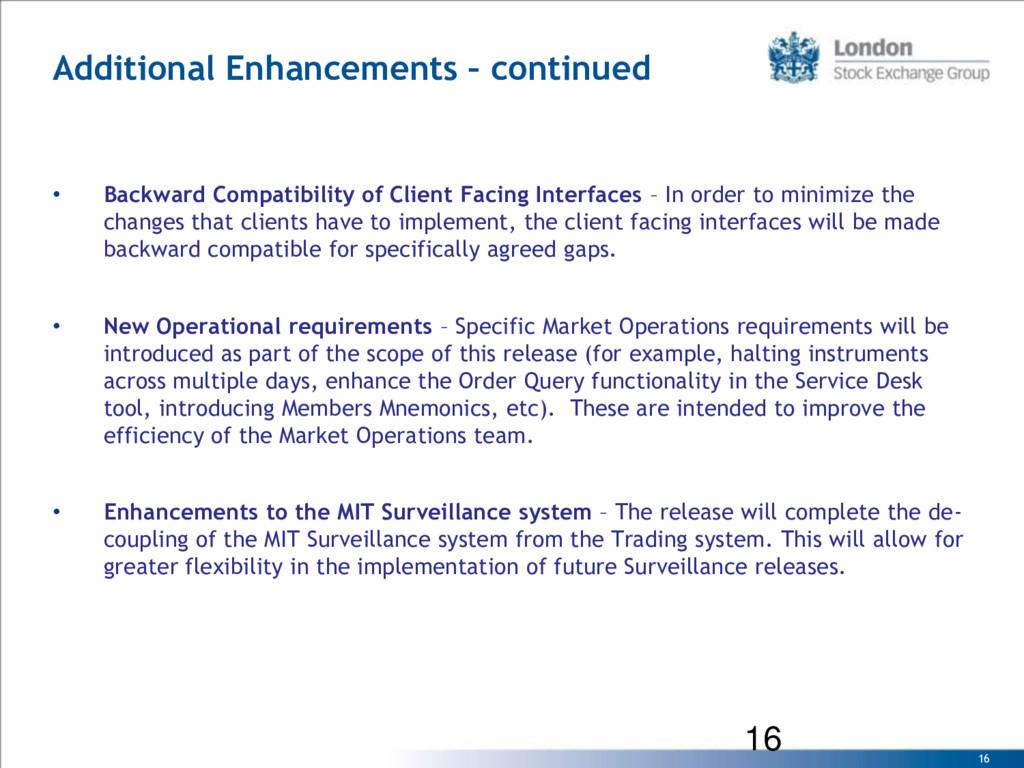 16 Additional Enhancements – continued • Backwa...