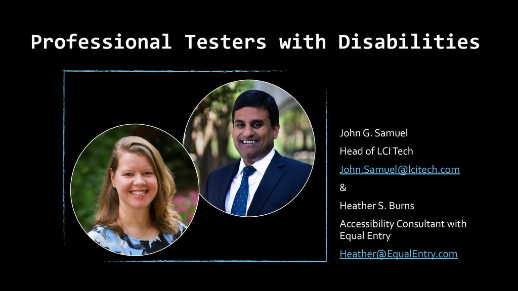Professional Testers with Disabilities John G. ...