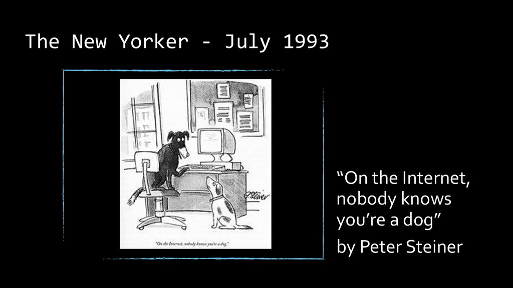 """The New Yorker - July 1993 """"On the Internet, no..."""