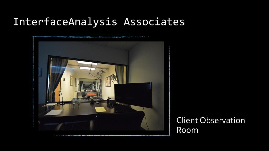InterfaceAnalysis Associates Client Observation...