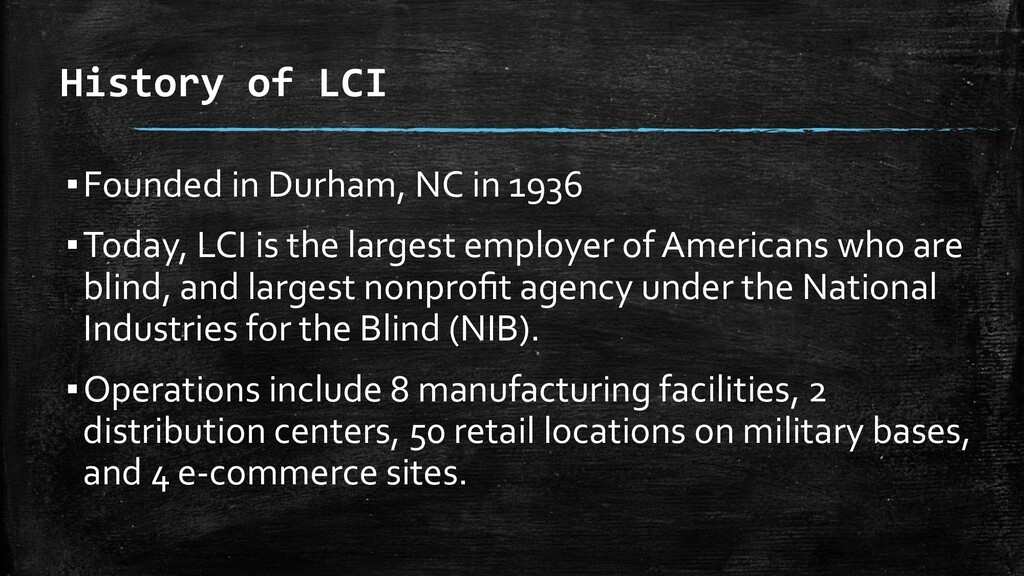 History of LCI ▪Founded in Durham, NC in 1936 ▪...