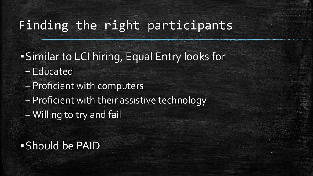 Finding the right participants ▪Similar to LCI ...