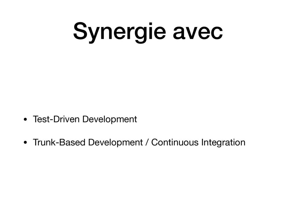 Synergie avec • Test-Driven Development  • Trun...