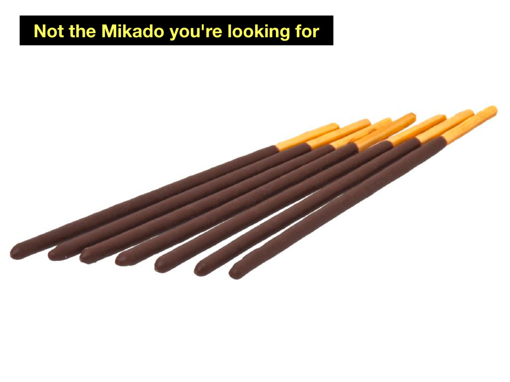 Not the Mikado you're looking for